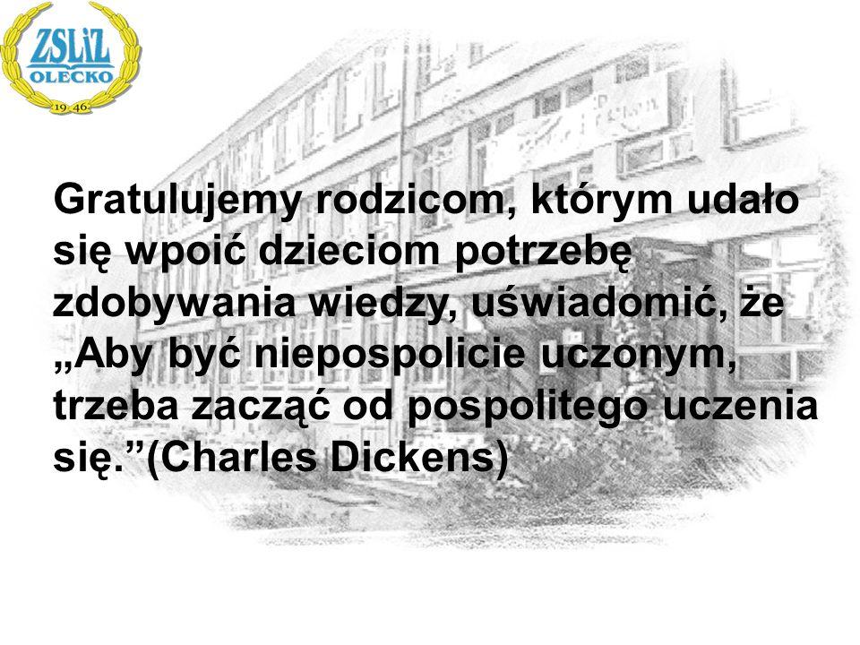 """Gratulujemy rodzicom, którym udało się wpoić dzieciom potrzebę zdobywania wiedzy, uświadomić, że """"Aby być niepospolicie uczonym, trzeba zacząć od pospolitego uczenia się. (Charles Dickens)"""