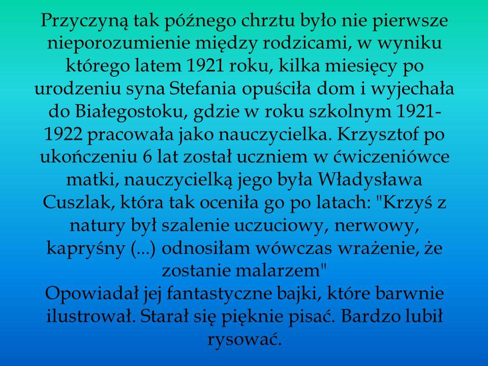 Przyczyną tak późnego chrztu było nie pierwsze nieporozumienie między rodzicami, w wyniku którego latem 1921 roku, kilka miesięcy po urodzeniu syna Stefania opuściła dom i wyjechała do Białegostoku, gdzie w roku szkolnym 1921-1922 pracowała jako nauczycielka.