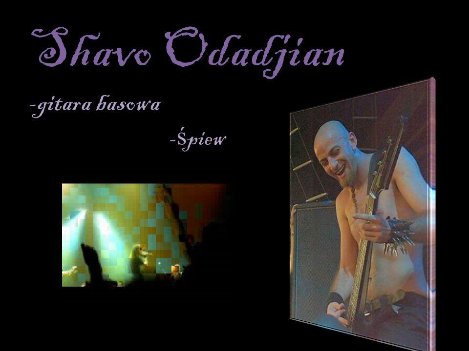 Shavo Odadjian -gitara basowa -śpiew