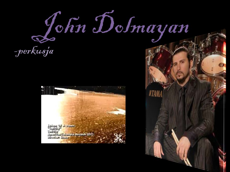 John Dolmayan -perkusja