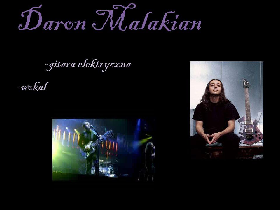 Daron Malakian -gitara elektryczna -wokal