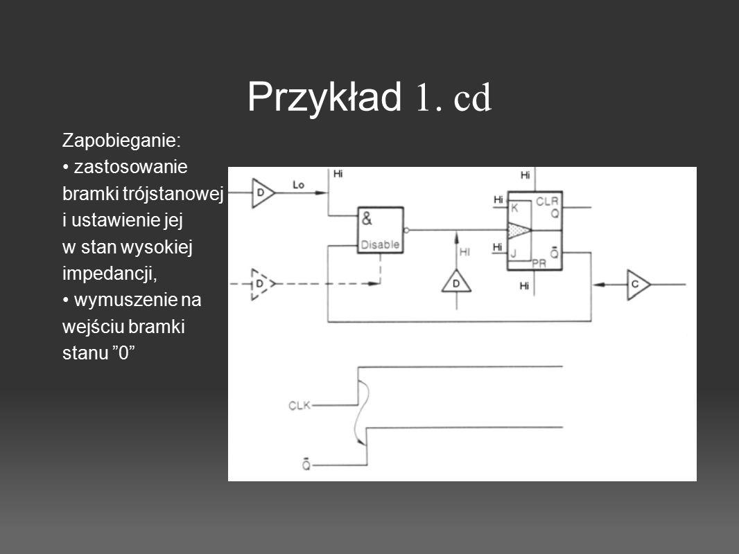 Przykład 1. cd Zapobieganie: • zastosowanie bramki trójstanowej
