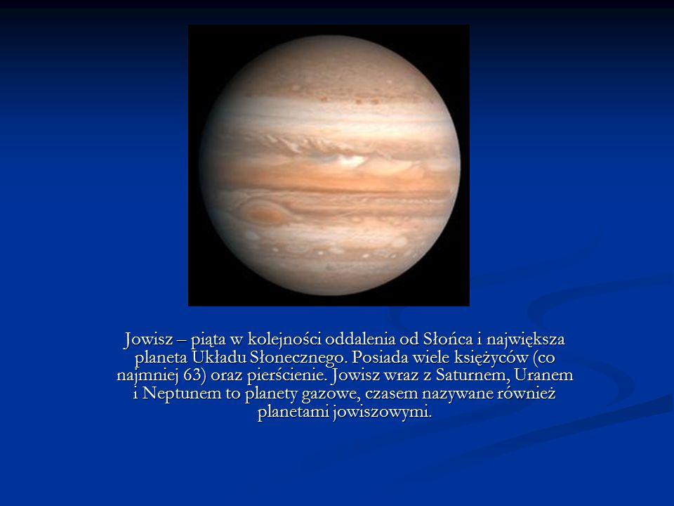Jowisz – piąta w kolejności oddalenia od Słońca i największa planeta Układu Słonecznego.
