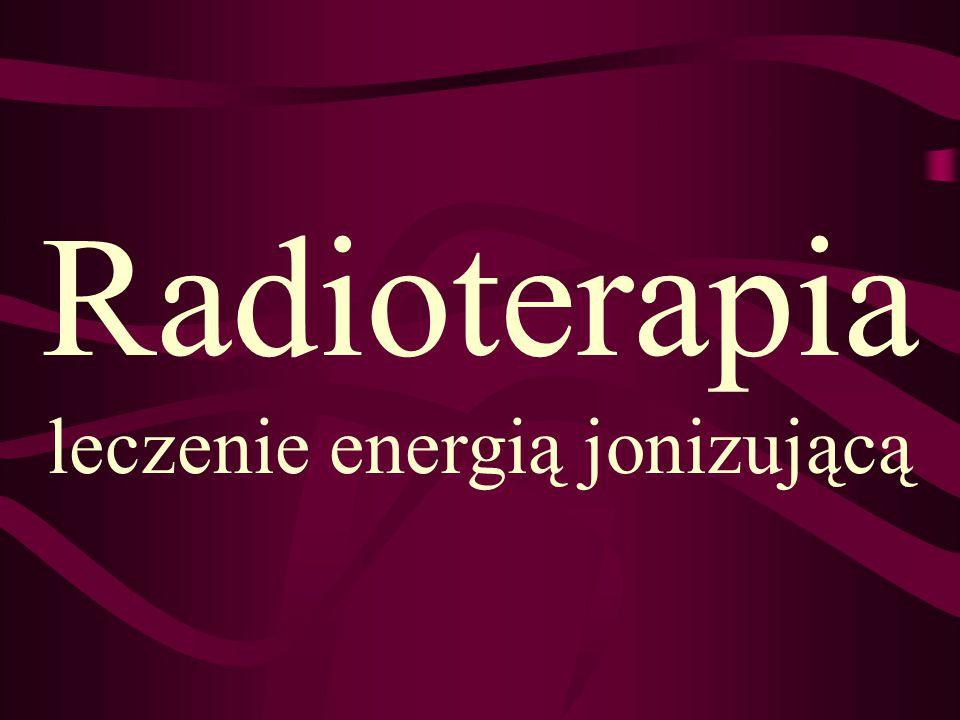 leczenie energią jonizującą