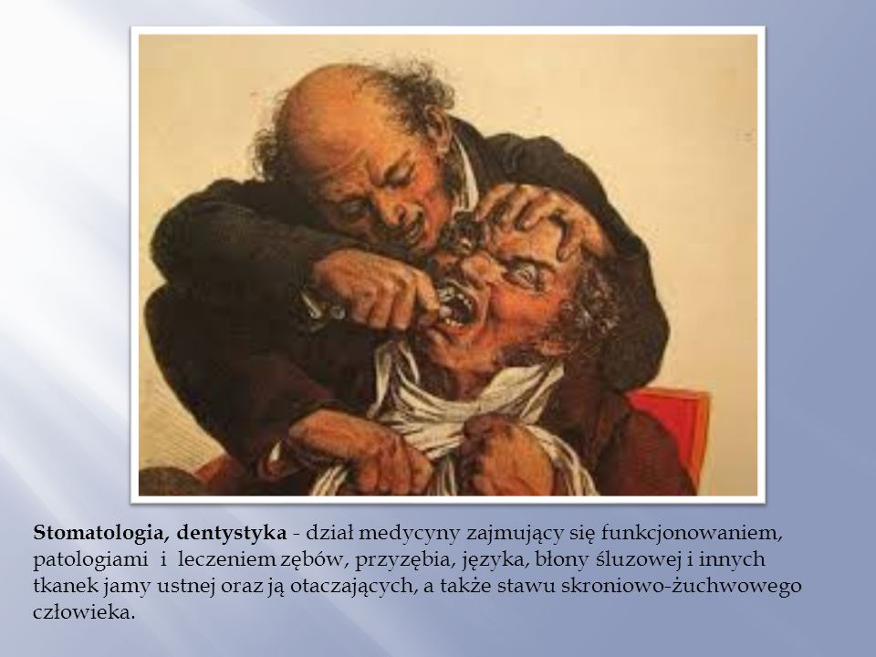Stomatologia, dentystyka - dział medycyny zajmujący się funkcjonowaniem,