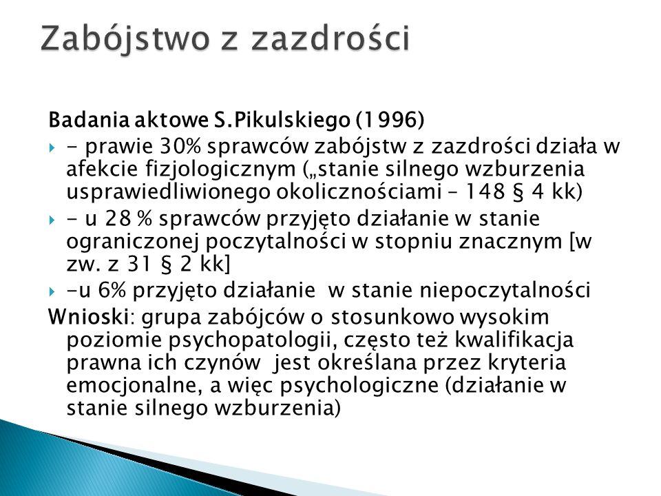 Zabójstwo z zazdrości Badania aktowe S.Pikulskiego (1996)
