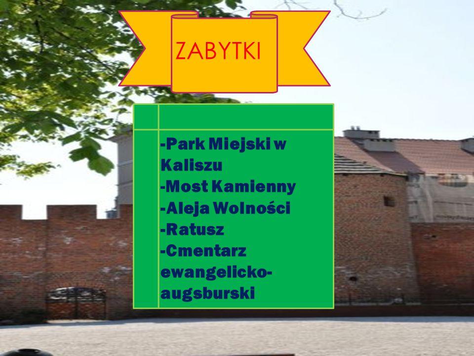 ZABYTKI -Park Miejski w Kaliszu Most Kamienny -Aleja Wolności -Ratusz
