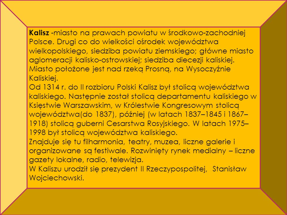 Kalisz -miasto na prawach powiatu w środkowo-zachodniej Polsce