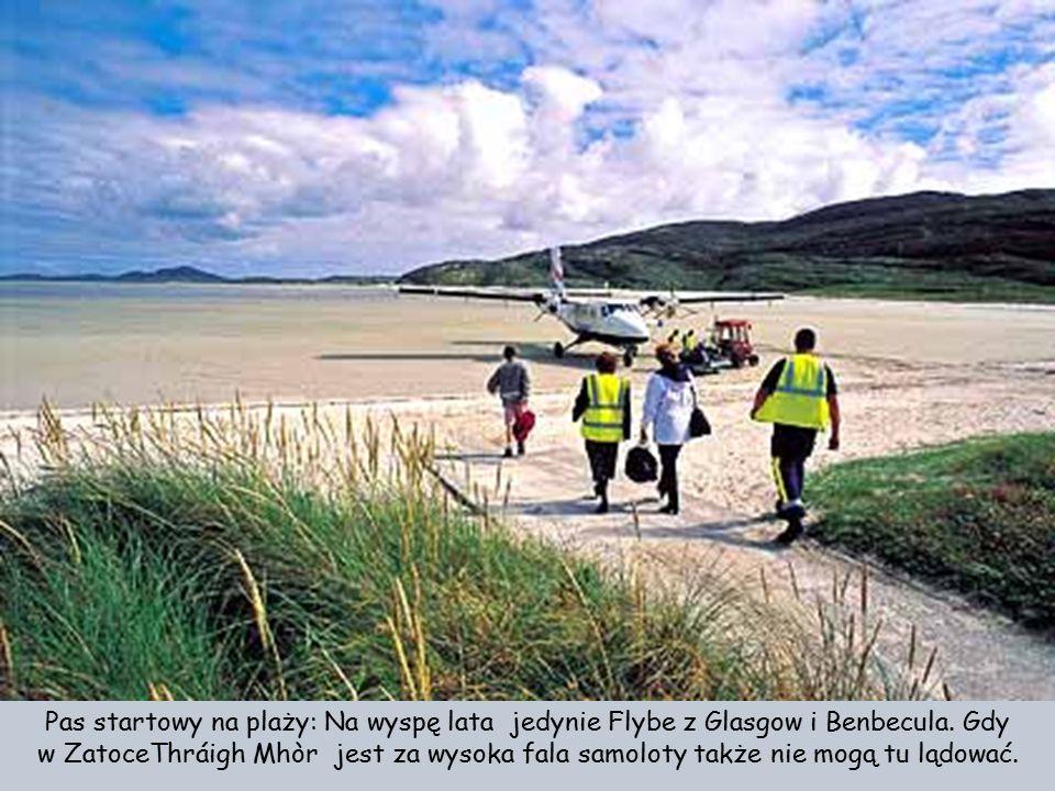 Pas startowy na plaży: Na wyspę lata jedynie Flybe z Glasgow i Benbecula. Gdy