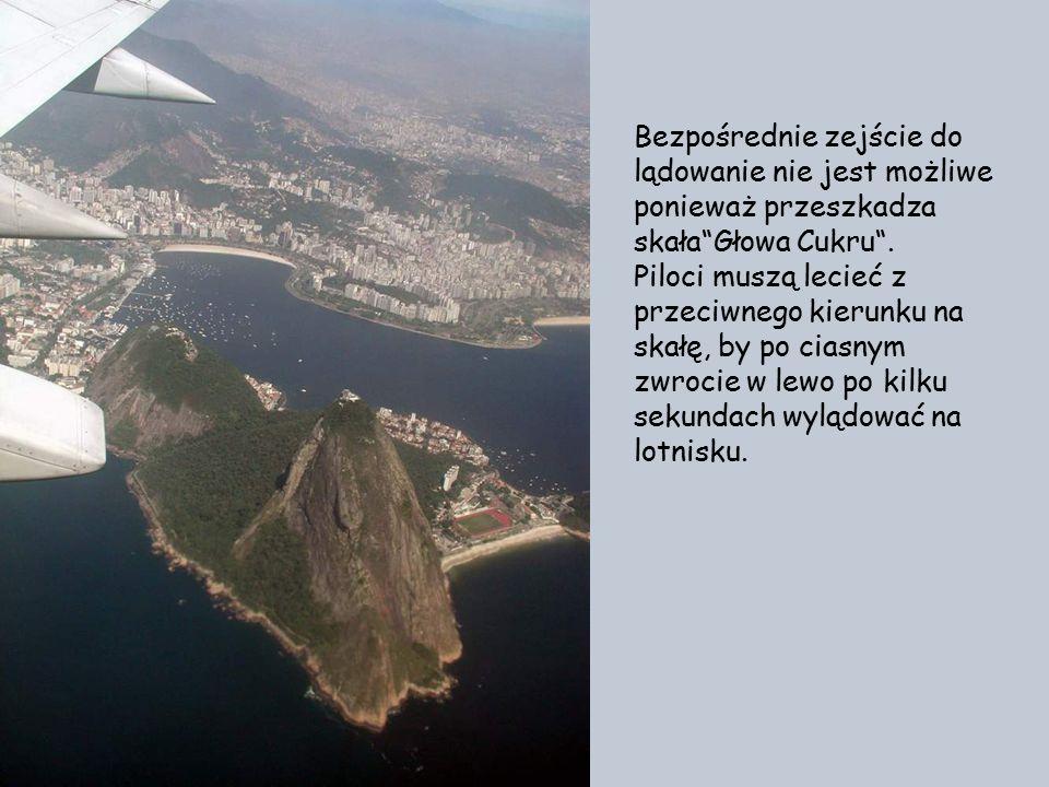 Bezpośrednie zejście do lądowanie nie jest możliwe ponieważ przeszkadza skała Głowa Cukru .