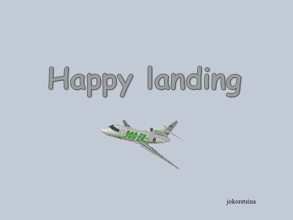 Happy landing jokoretsina