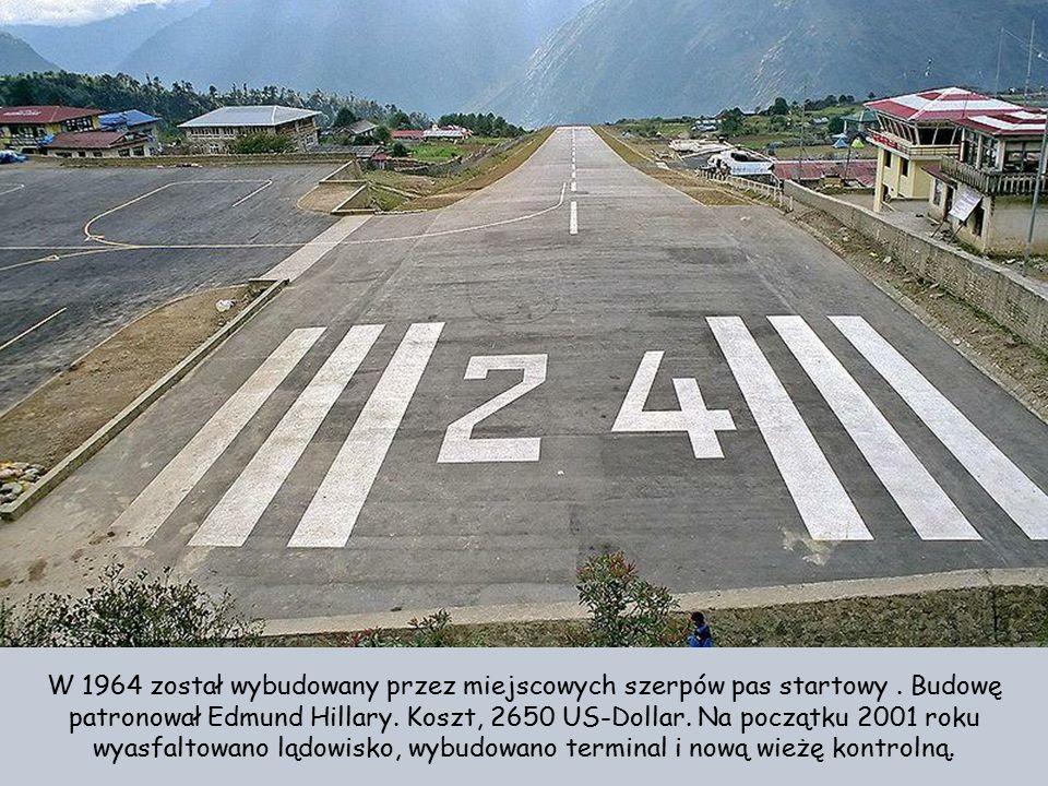 W 1964 został wybudowany przez miejscowych szerpów pas startowy