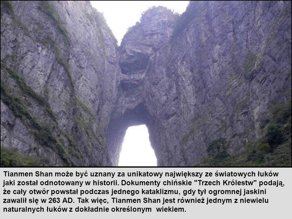 Tianmen Shan może być uznany za unikatowy największy ze światowych łuków jaki został odnotowany w historii.