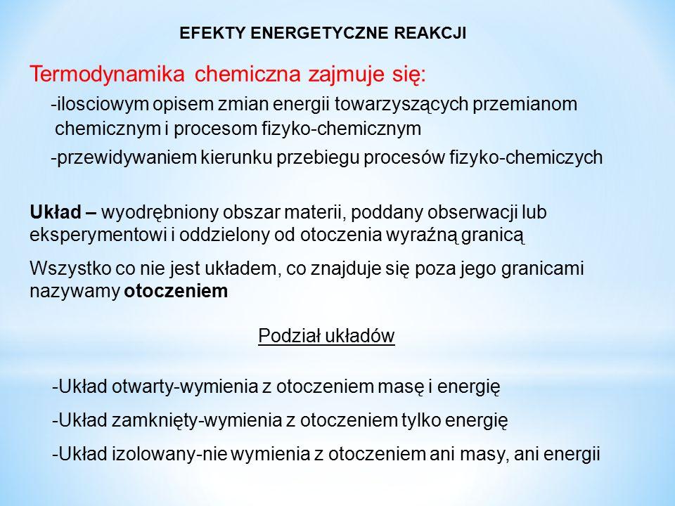 Termodynamika chemiczna zajmuje się: