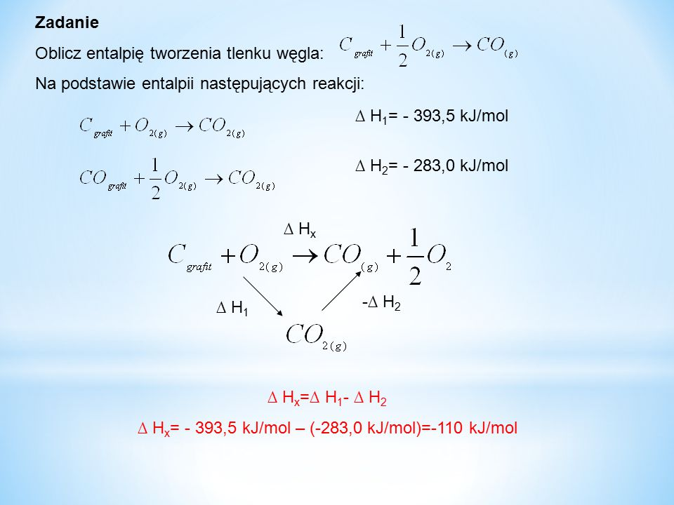 ∆ Hx= - 393,5 kJ/mol – (-283,0 kJ/mol)=-110 kJ/mol