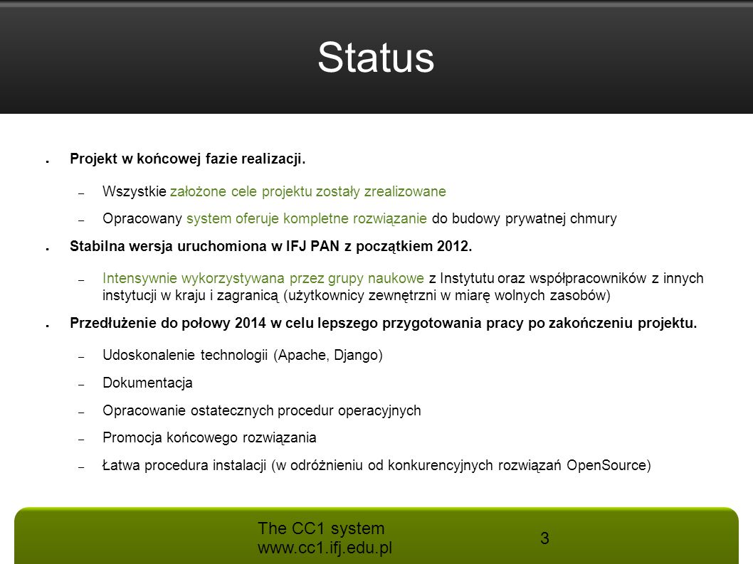 Status The CC1 system www.cc1.ifj.edu.pl