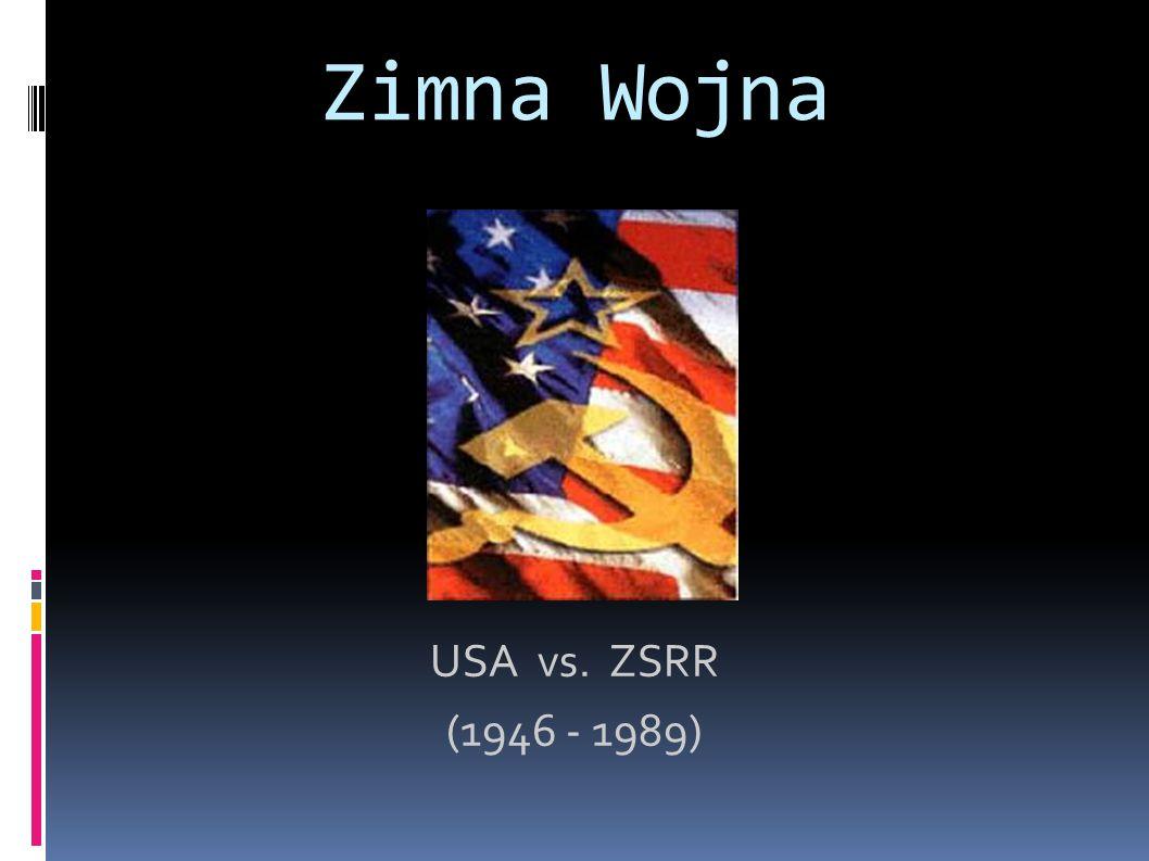 Zimna Wojna USA vs. ZSRR (1946 - 1989)