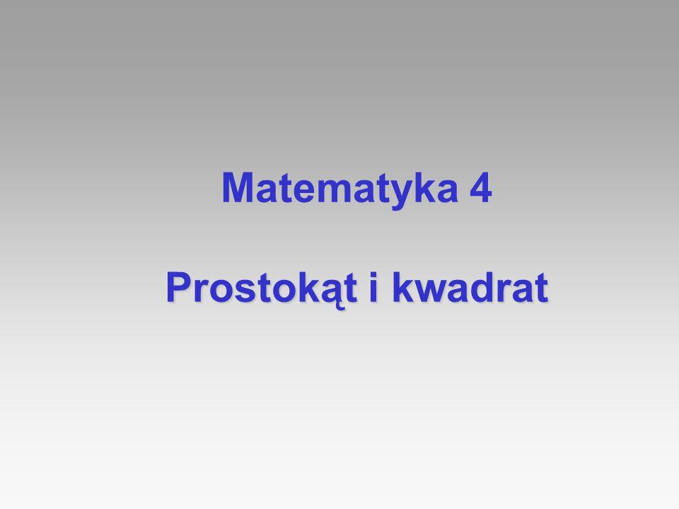 Matematyka 4 Prostokąt i kwadrat