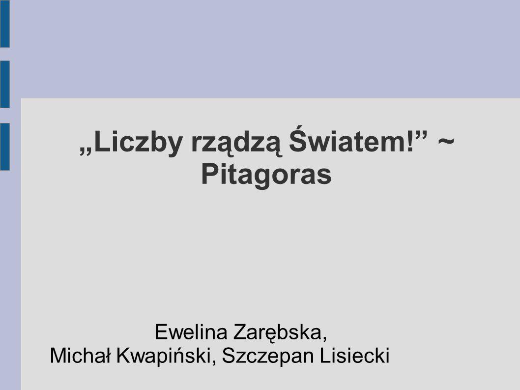 """""""Liczby rządzą Światem! ~ Pitagoras"""