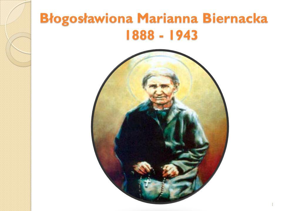 Błogosławiona Marianna Biernacka 1888 - 1943
