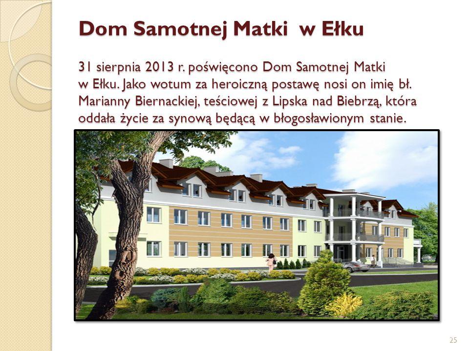 Dom Samotnej Matki w Ełku 31 sierpnia 2013 r