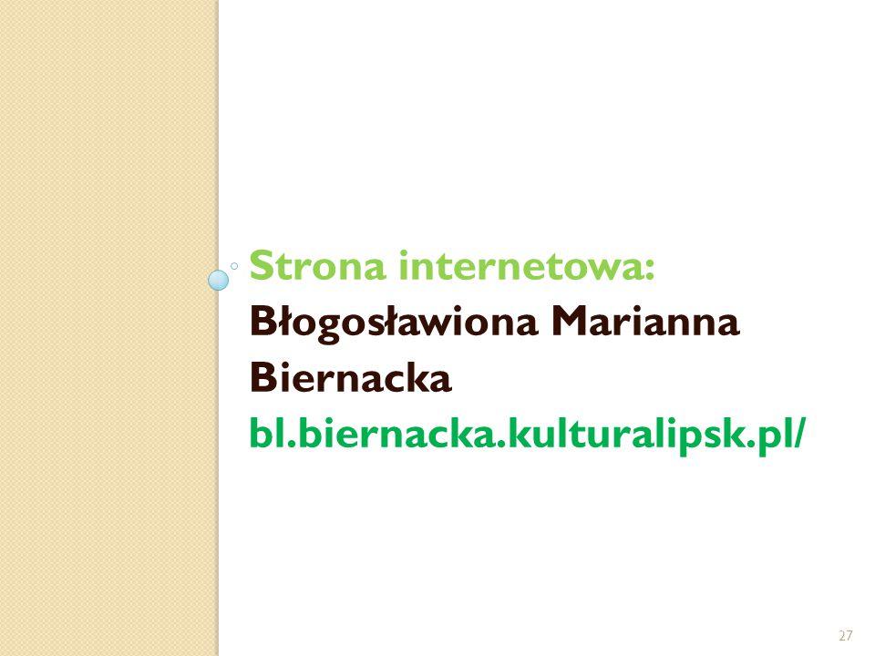 Strona internetowa: Błogosławiona Marianna Biernacka bl.biernacka.kulturalipsk.pl/