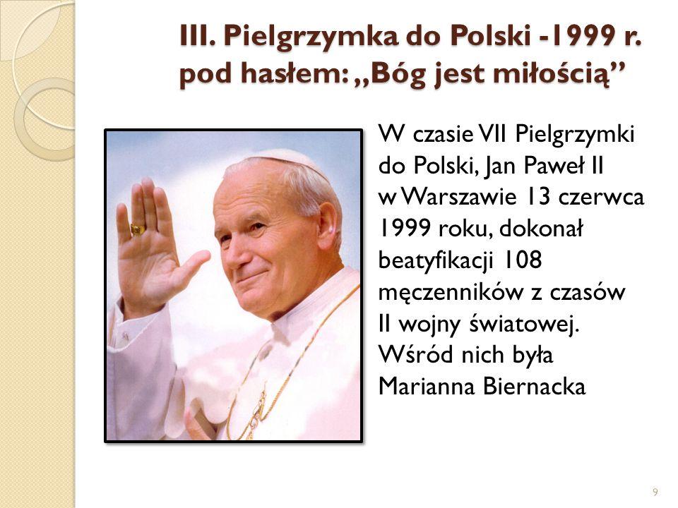 """III. Pielgrzymka do Polski -1999 r. pod hasłem: """"Bóg jest miłością"""