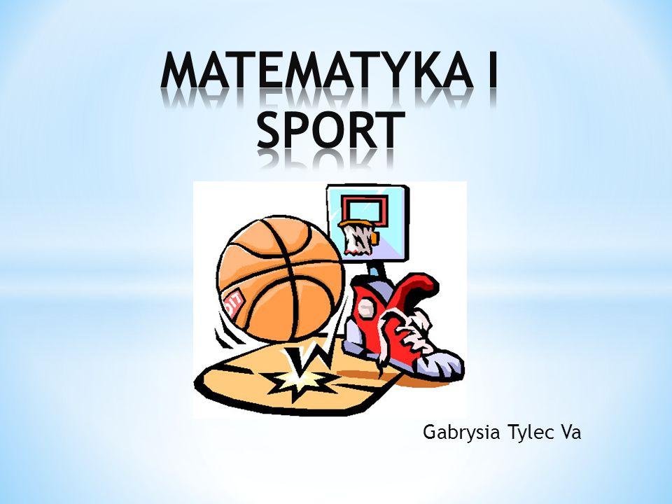 MATEMATYKA I SPORT Gabrysia Tylec Va
