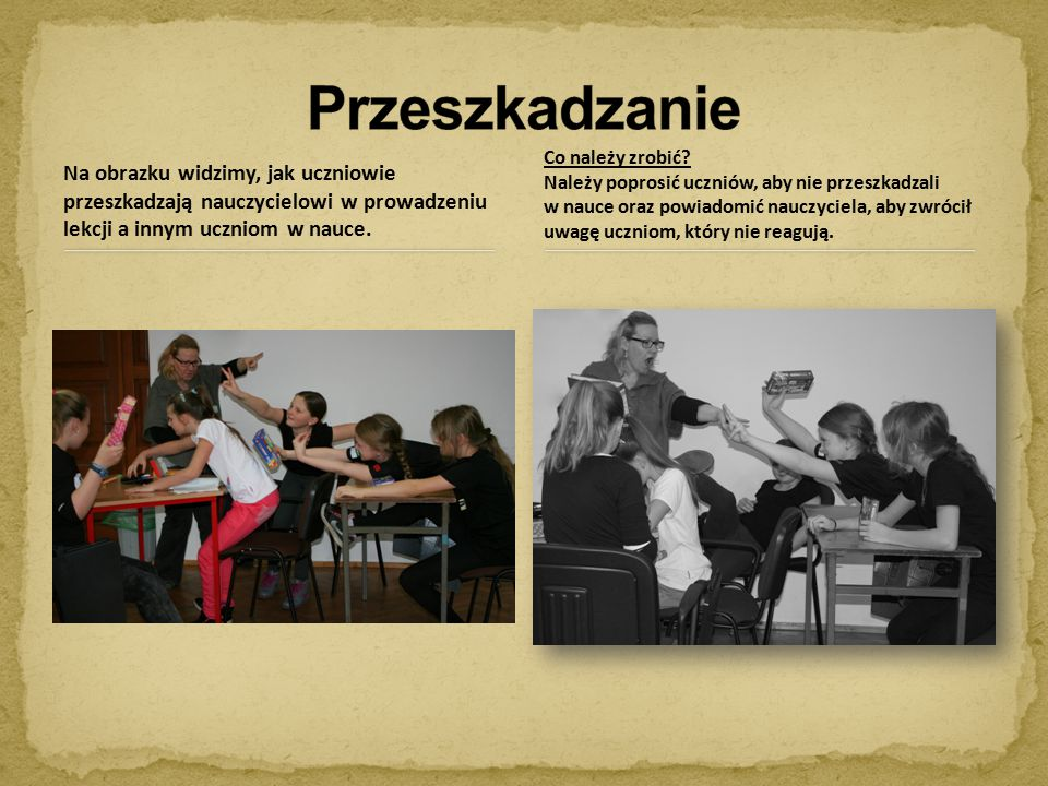 Przeszkadzanie Na obrazku widzimy, jak uczniowie przeszkadzają nauczycielowi w prowadzeniu lekcji a innym uczniom w nauce.