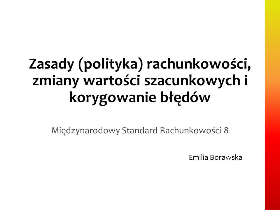 Międzynarodowy Standard Rachunkowości 8 Emilia Borawska
