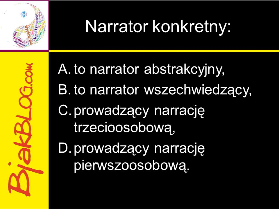 Narrator konkretny: to narrator abstrakcyjny,