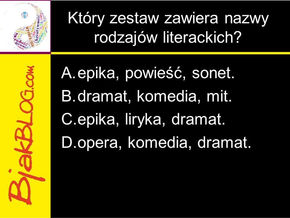 Który zestaw zawiera nazwy rodzajów literackich