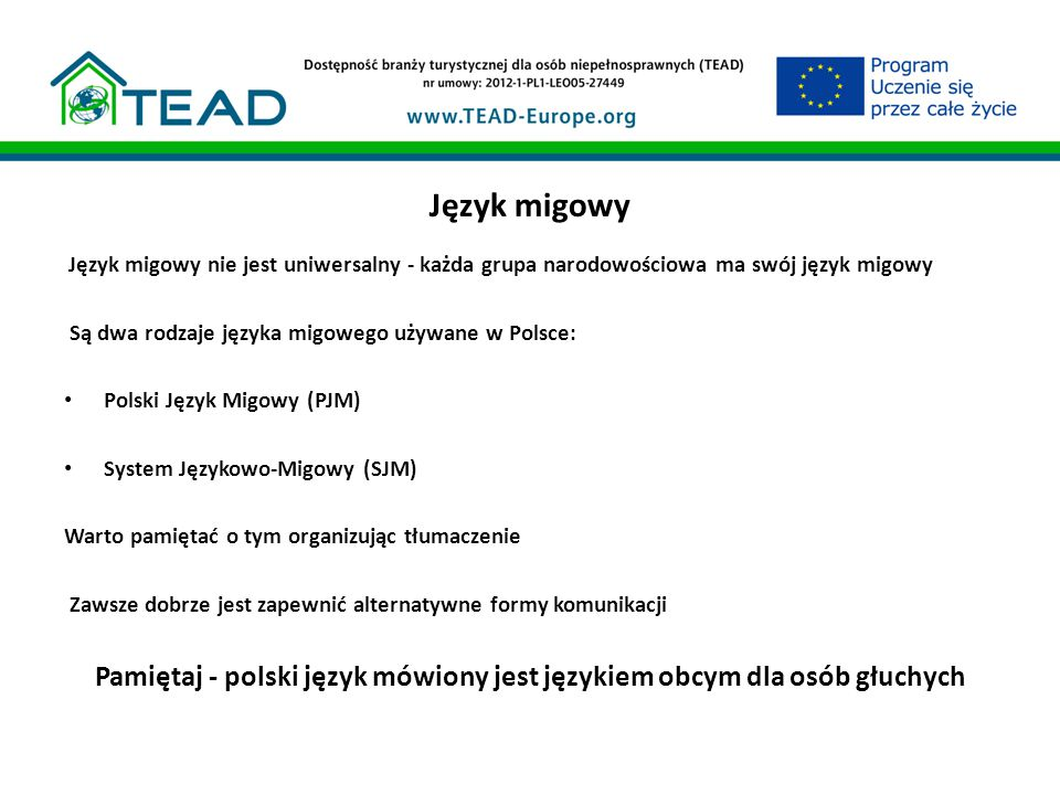 Pamiętaj - polski język mówiony jest językiem obcym dla osób głuchych