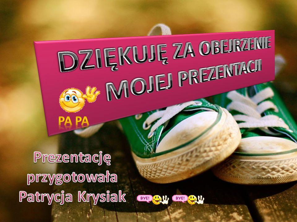 Prezentację przygotowała Patrycja Krysiak