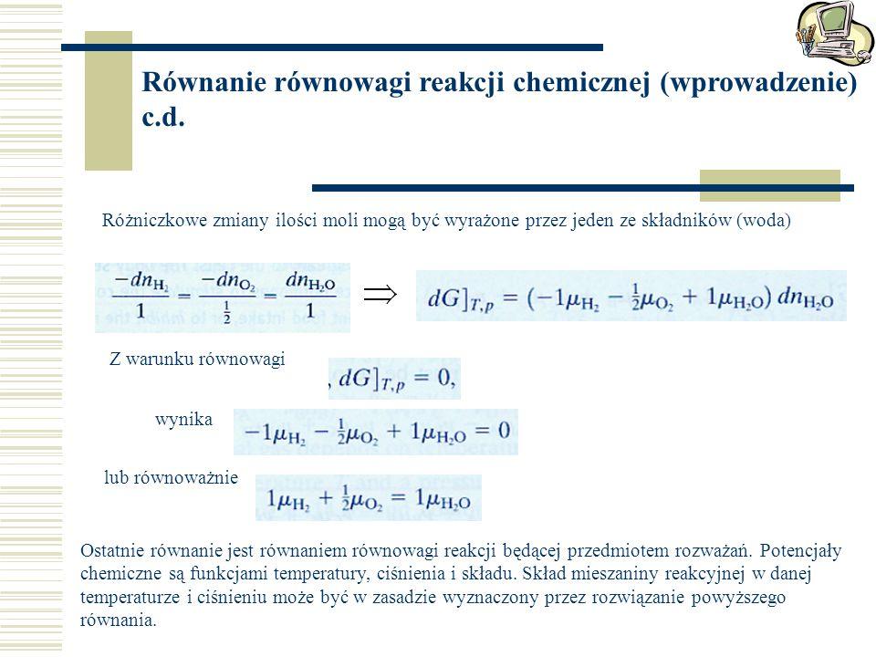 Równanie równowagi reakcji chemicznej (wprowadzenie) c.d.