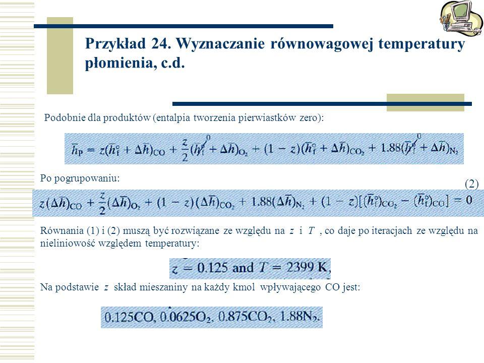 Przykład 24. Wyznaczanie równowagowej temperatury płomienia, c.d.