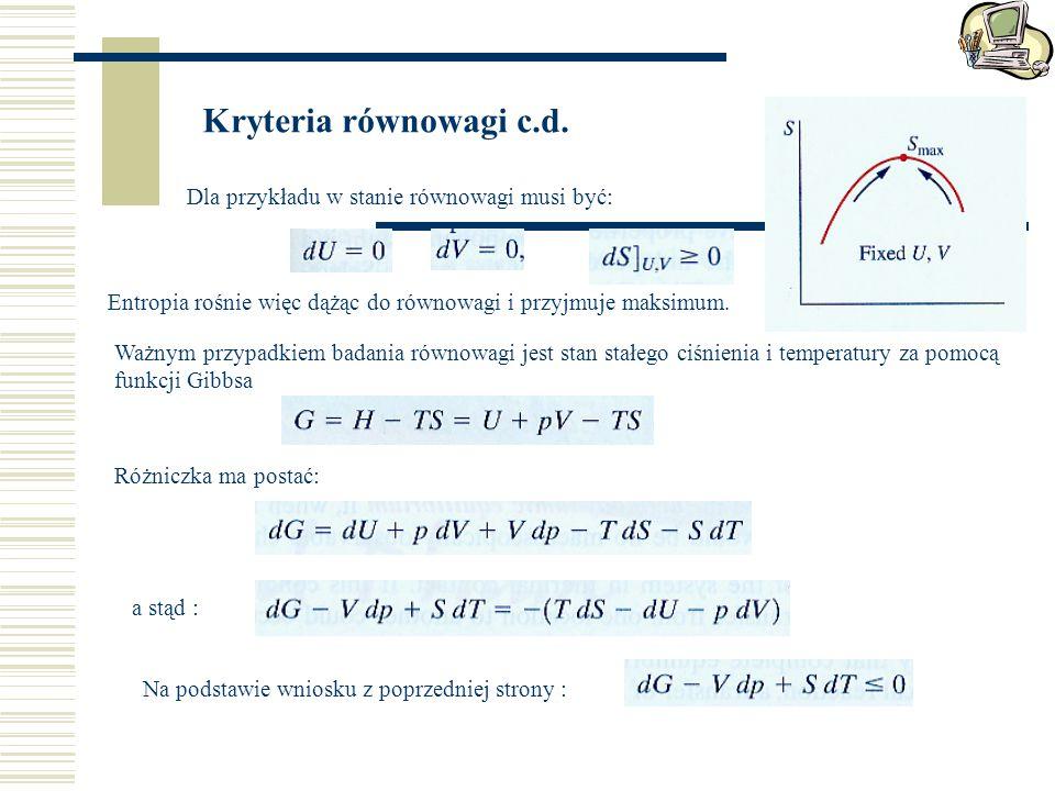 Kryteria równowagi c.d. Dla przykładu w stanie równowagi musi być: