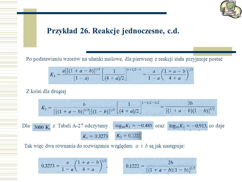 Przykład 26. Reakcje jednoczesne, c.d.
