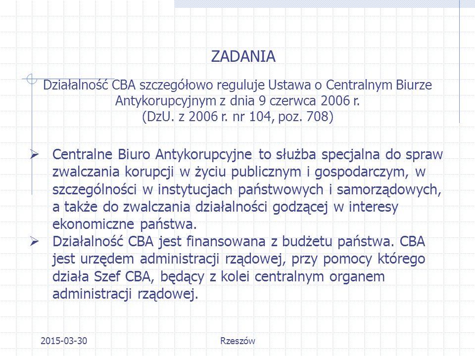 ZADANIA Działalność CBA szczegółowo reguluje Ustawa o Centralnym Biurze Antykorupcyjnym z dnia 9 czerwca 2006 r.