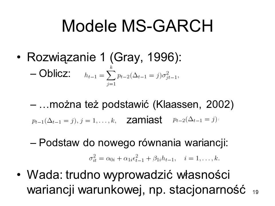 Modele MS-GARCH Rozwiązanie 1 (Gray, 1996):
