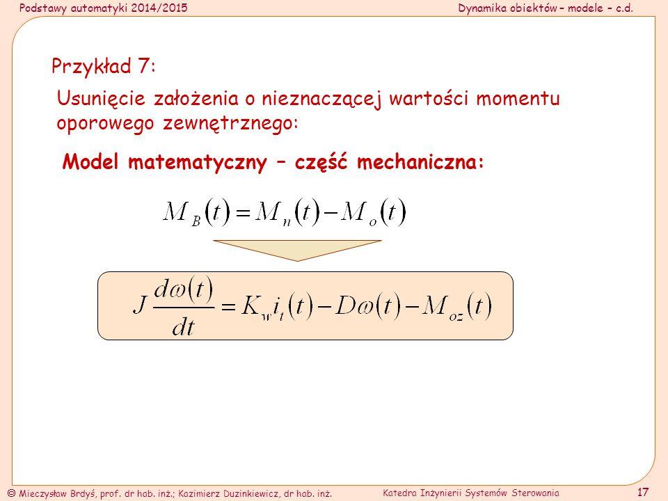 Przykład 7: Usunięcie założenia o nieznaczącej wartości momentu oporowego zewnętrznego: Model matematyczny – część mechaniczna: