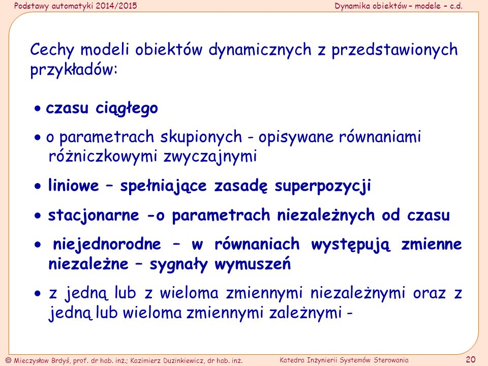 Cechy modeli obiektów dynamicznych z przedstawionych przykładów: