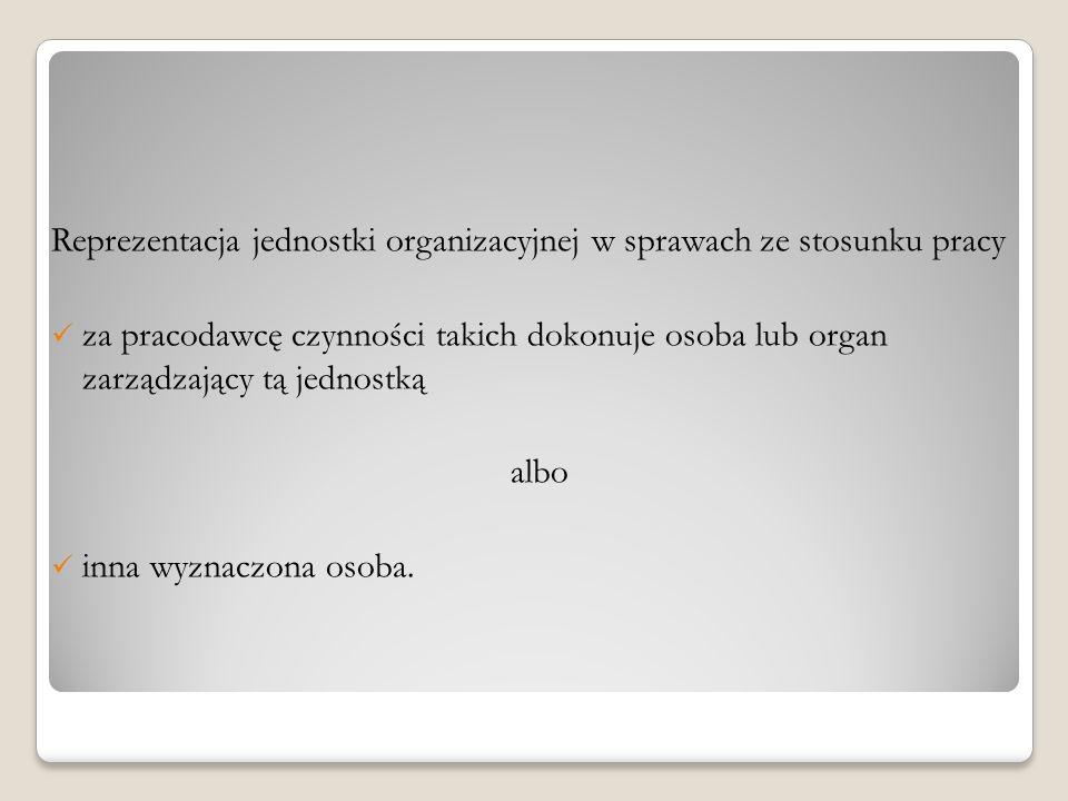 Reprezentacja jednostki organizacyjnej w sprawach ze stosunku pracy