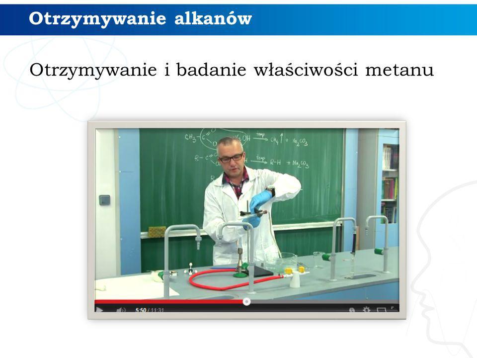 Otrzymywanie alkanów Otrzymywanie i badanie właściwości metanu