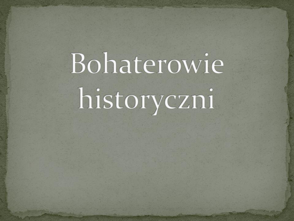 Bohaterowie historyczni