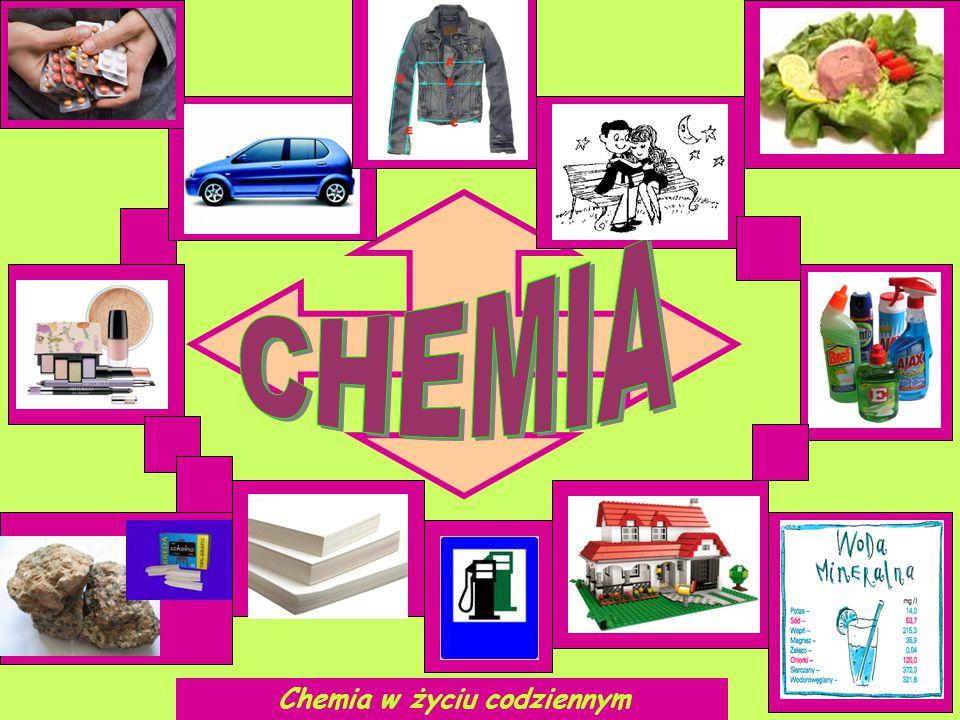 CHEMIA Chemia w życiu codziennym