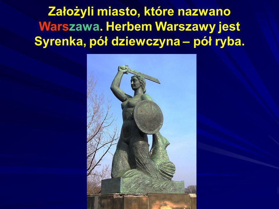 Założyli miasto, które nazwano Warszawa