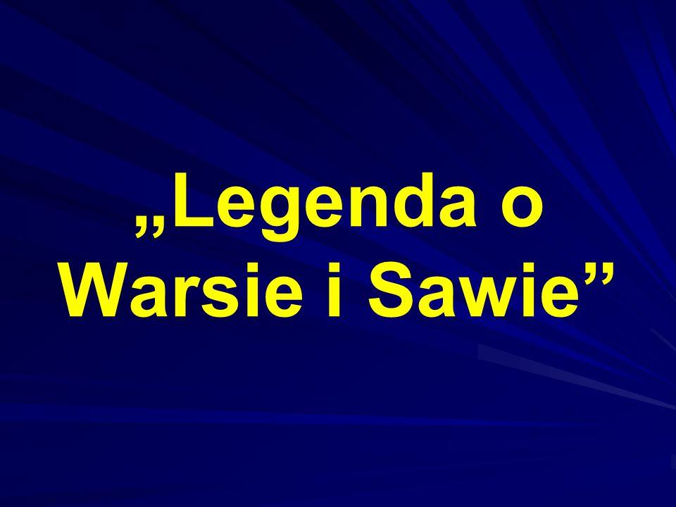 """""""Legenda o Warsie i Sawie"""