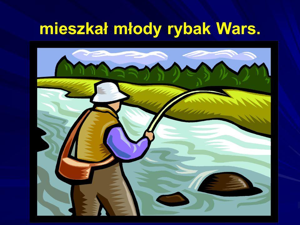 mieszkał młody rybak Wars.