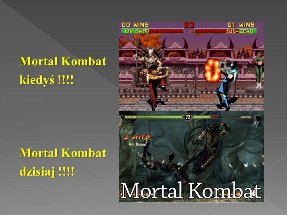 Mortal Kombat kiedyś !!!! dzisiaj !!!!